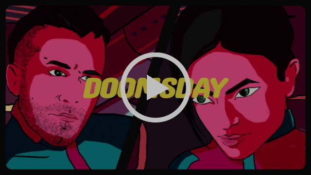 Doomsday Music Video OUT NOW - With animated characters of myself and Lodato speeding off into the horizon in a futuristic vehicle escaping the explosive apocalyptic chaos... Watch what happens next... Big thank you to Puks!