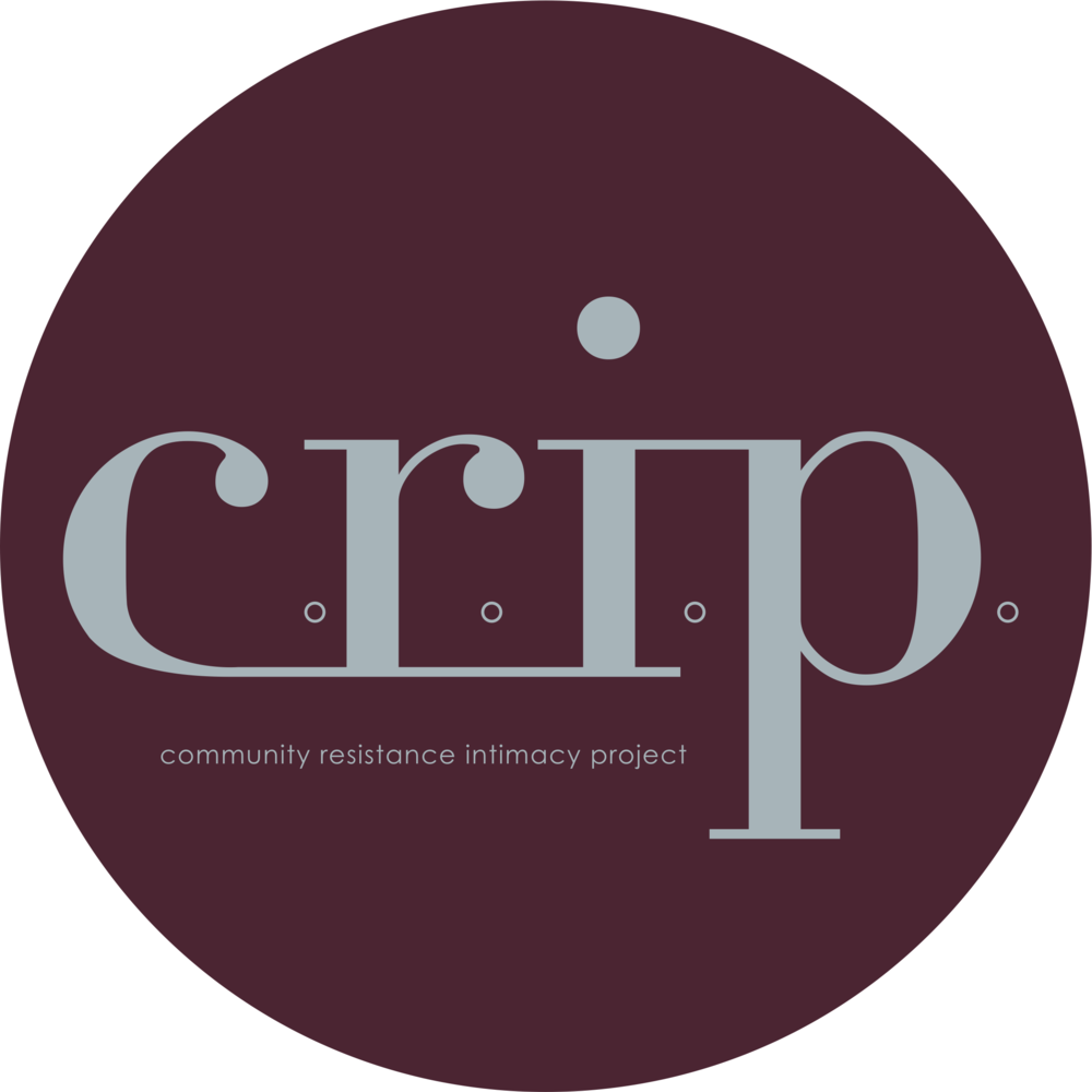 Community Resistance Intimacy Project - CRIP (Community.Resistance.Intimacy.Project.) is a collective based out of Toronto using arts and education to facilitate connections within the disabled community.