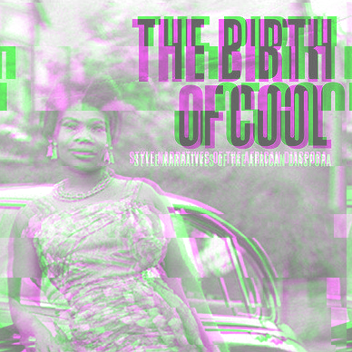Review of  The Birth of Cool: Style Narratives of the African Diaspora
