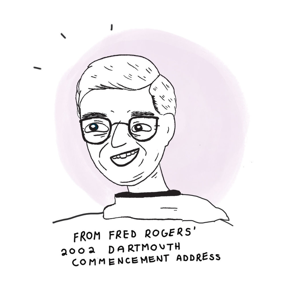 From Fred Rogers' 2002 Dartmouth Commencement Address (Mini-Comic)
