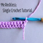 Color Me Reckless | Single Crochet Tutorial