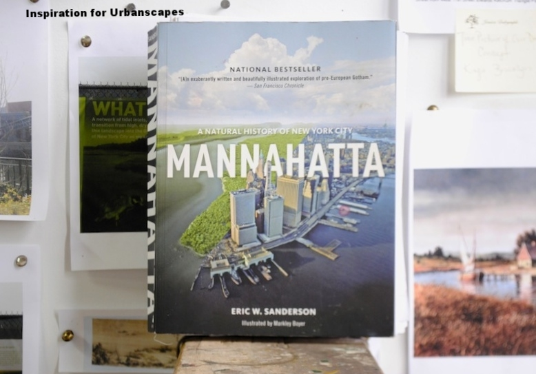 Mannahatta  by, Eric Sanderson Illustrated by, Markely Boyer