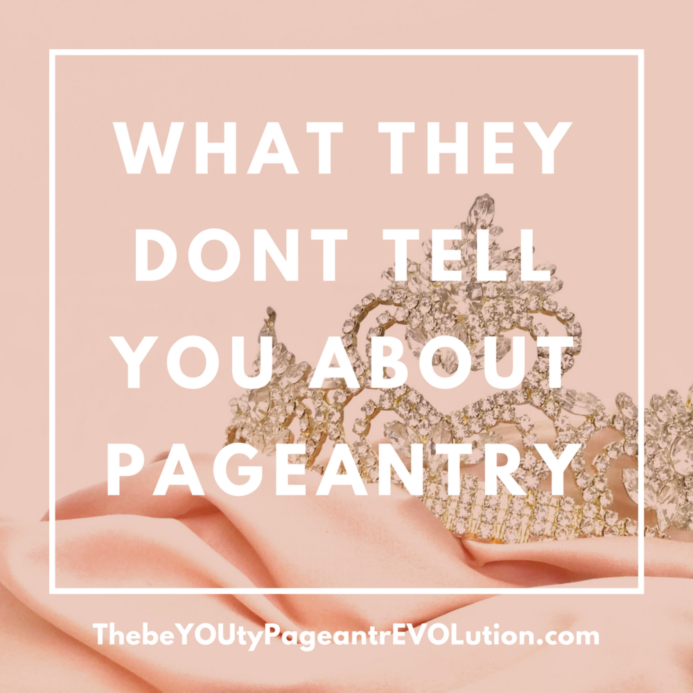 what they don't tell you about pageantry