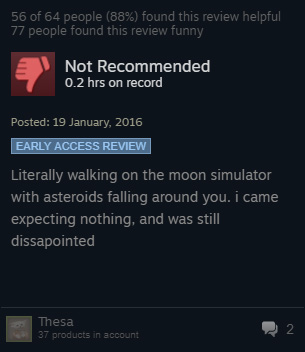"""Literally walking on the moon simulator with asteroids walking around you. I came expecting nothing, and was still disappointed"""
