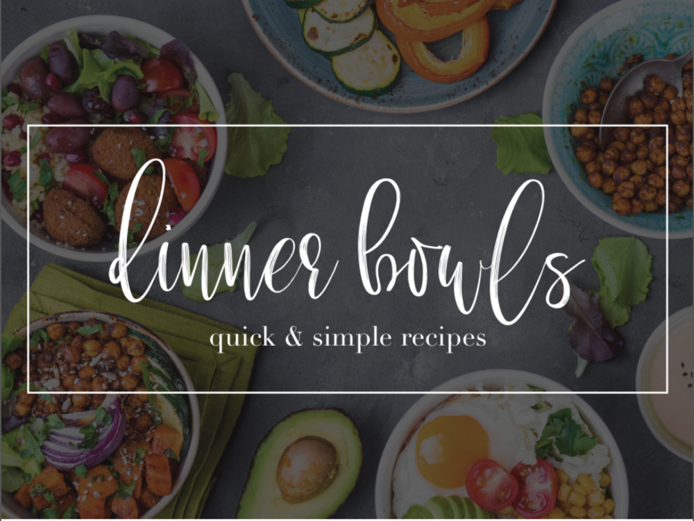 Quick and Simple Dinner Bowls