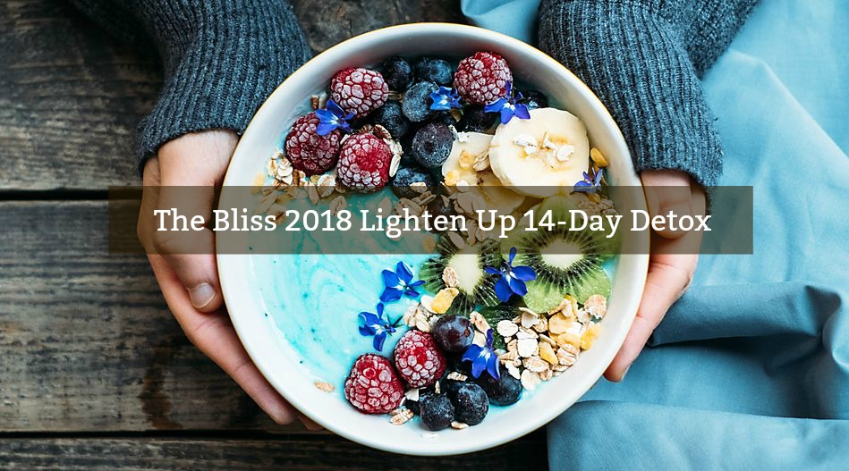 The Bliss 2018 LIGHTEN UP 14-Day Detox