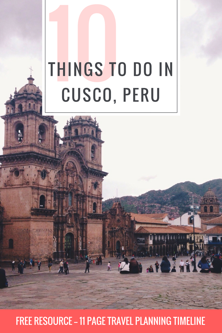 10 Things To Do In Cusco, Peru