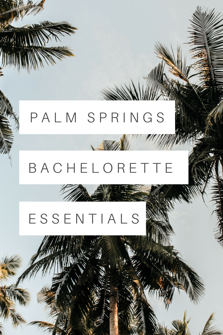 Palm Springs Bachelorette Essentials