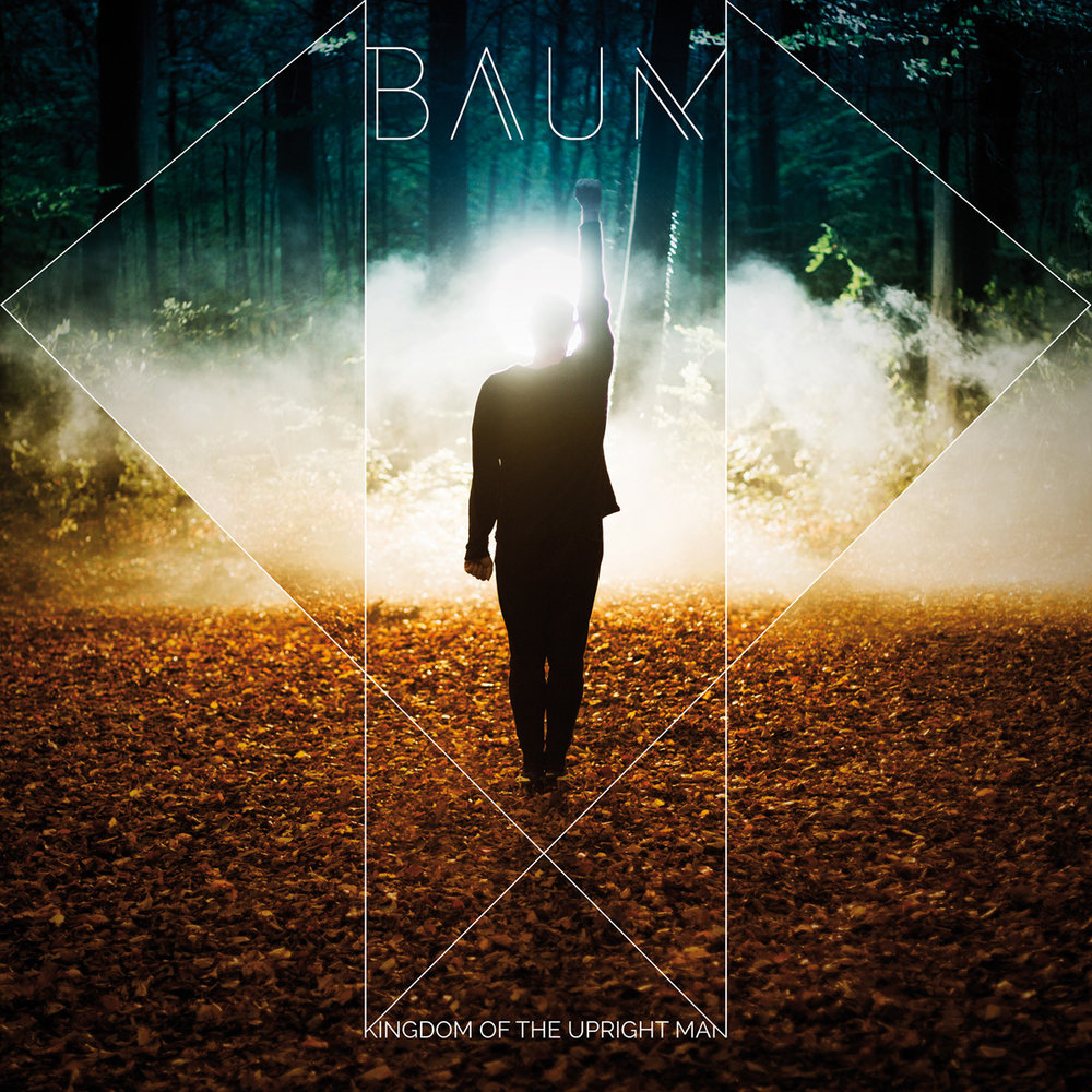BAUM_Album+Cover_Kingdom+Of+The+Upright+Man_1200x1200px_sRGB.jpg