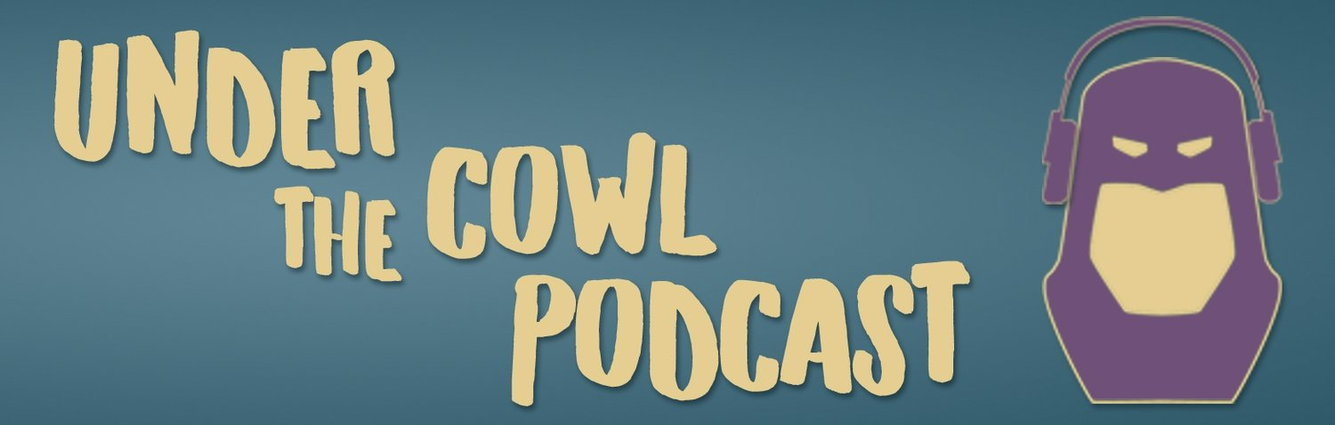 Under the Cowl Podcast
