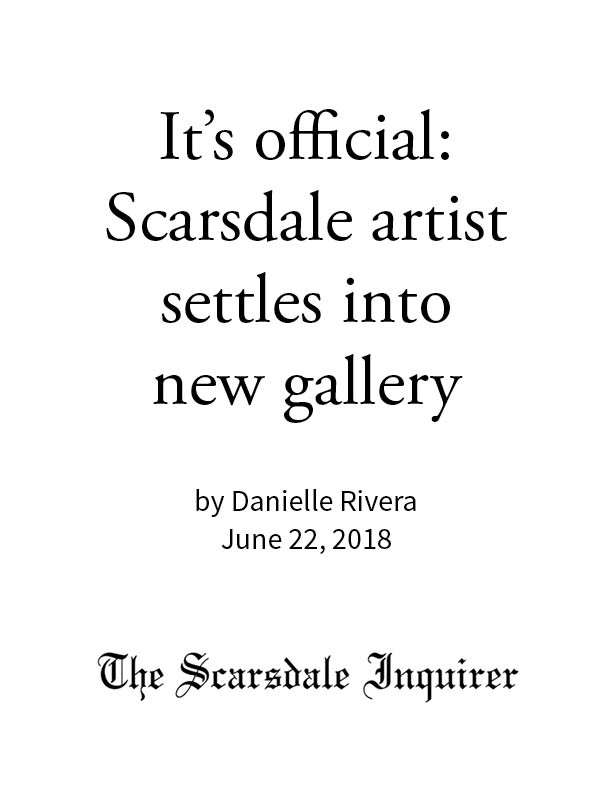 SCARSDALE INQUIRER   It's official: Scarsdale artist settles into new gallery
