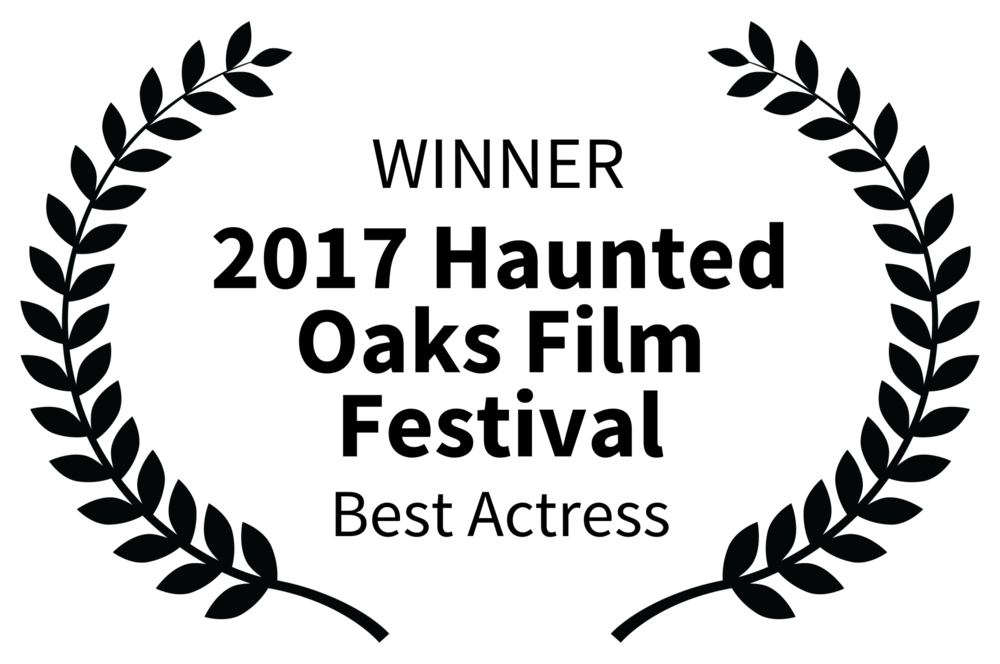 WINNER - 2017 Haunted Oaks Film Festival - Best Actress.png