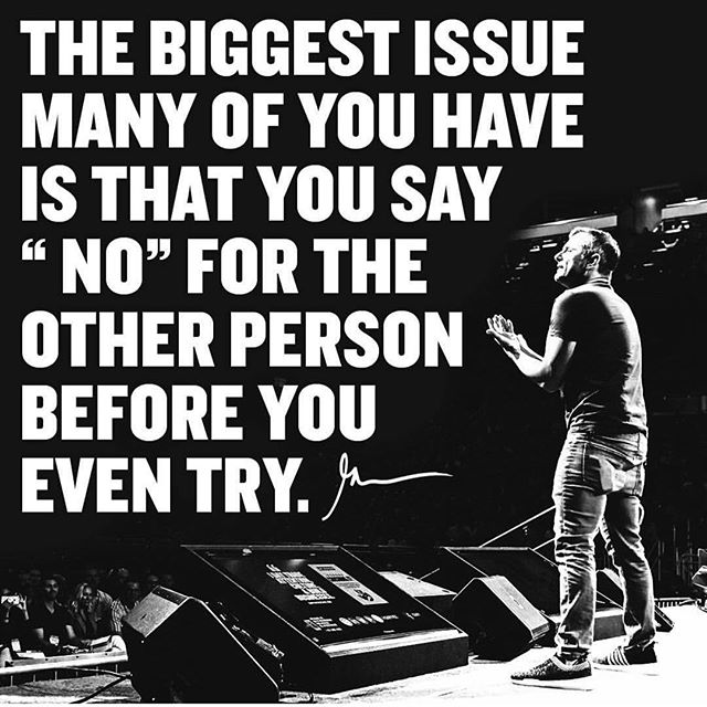 """""""The biggest issue many of you have is that you say NO for the other person before you even try"""" - @garyvee"""