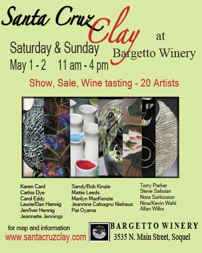 Santa Cruz Clay at Bargetto Winery May 1-2