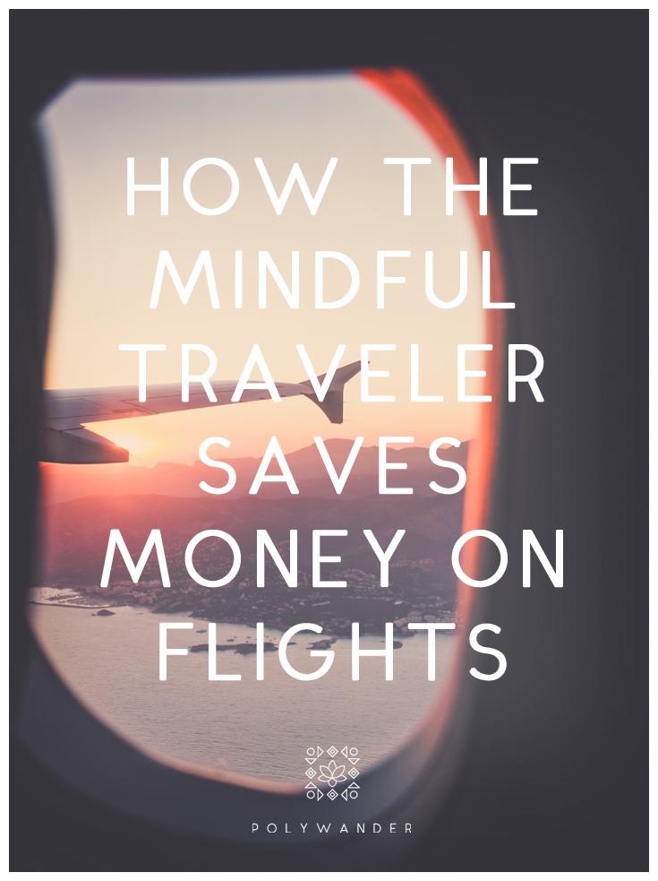 How-the-mindful-traveler-saves-money-on-flights-pin3.jpg