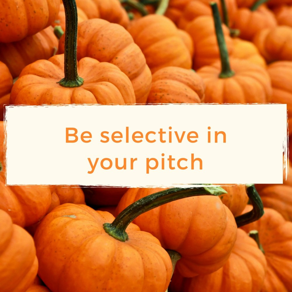 Be selective in your pitch.jpg