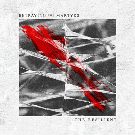 49. Betraying The Martyrs - The Resilient