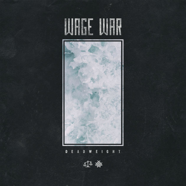 46. Wage War - Deadweight