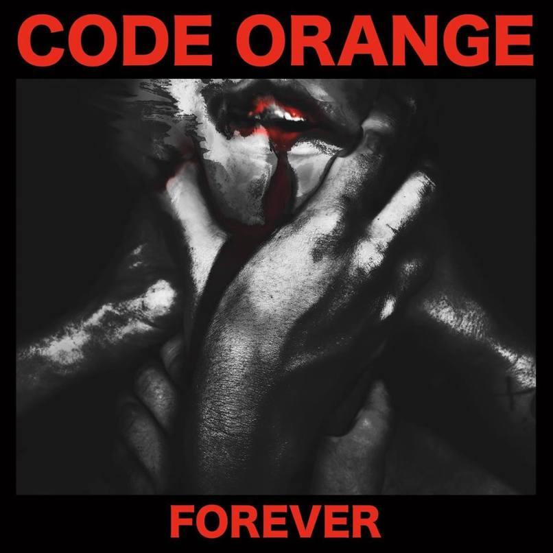 1. Code Orange - Forever
