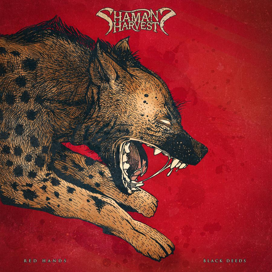 26. Shaman's Harvest - Red Hands Black Deeds