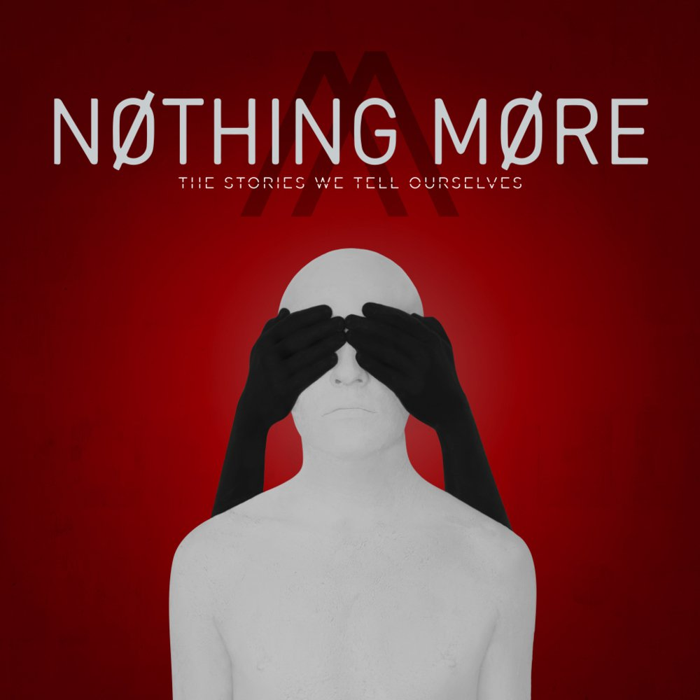 14. Nothing More - The Stories We Tell Ourselves