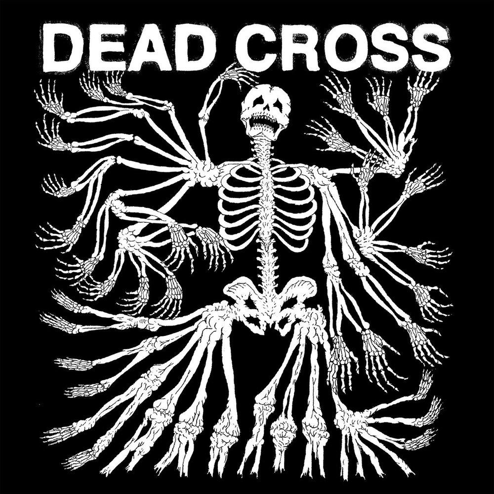 11. Dead Cross - Dead Cross