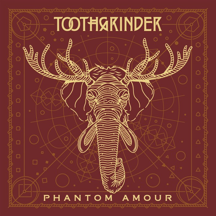 8. Toothgrinder - Phantom Amour
