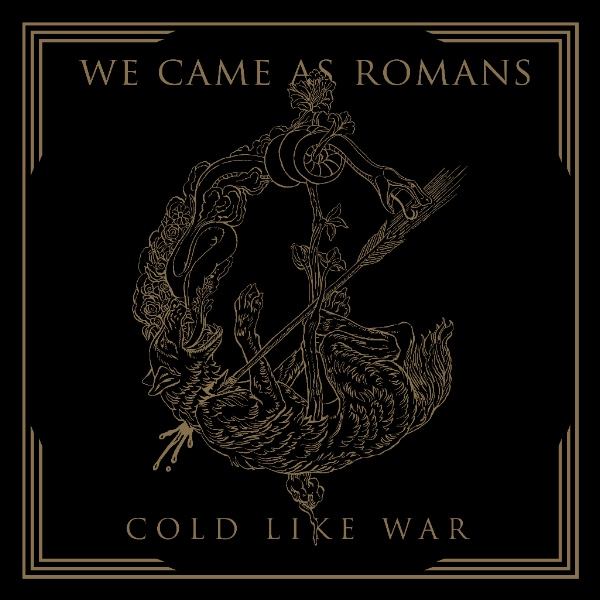 7. We Came As Romans - Cold Like War