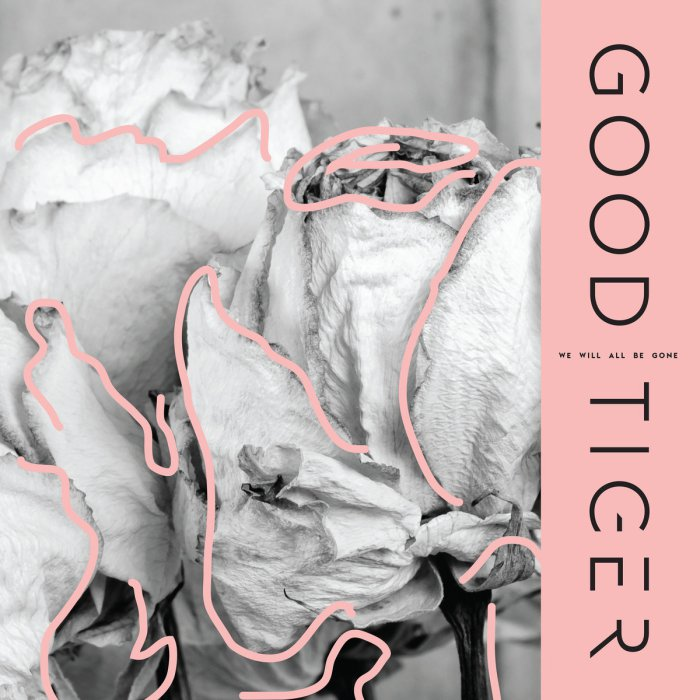 Good Tiger - We Will All Be Gone