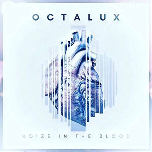 33. Octalux - Noize In The Blood (Hard Rock)