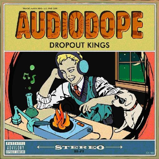 27. Dropout Kings - Audiodope (Trap Metal/Rap Rock)