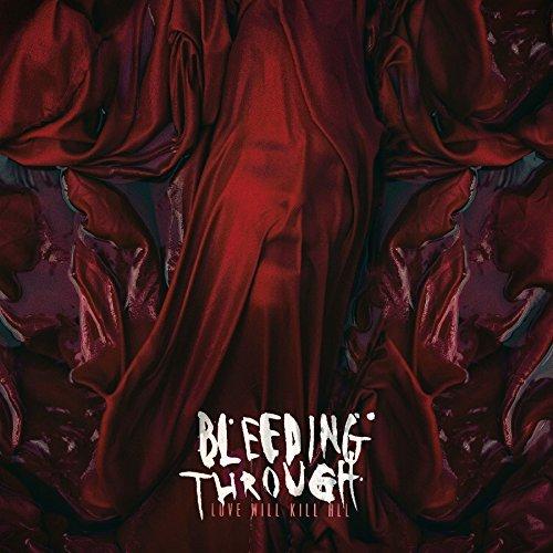48. Bleeding Through - Love Will Kill All (Blackened Metalcore)