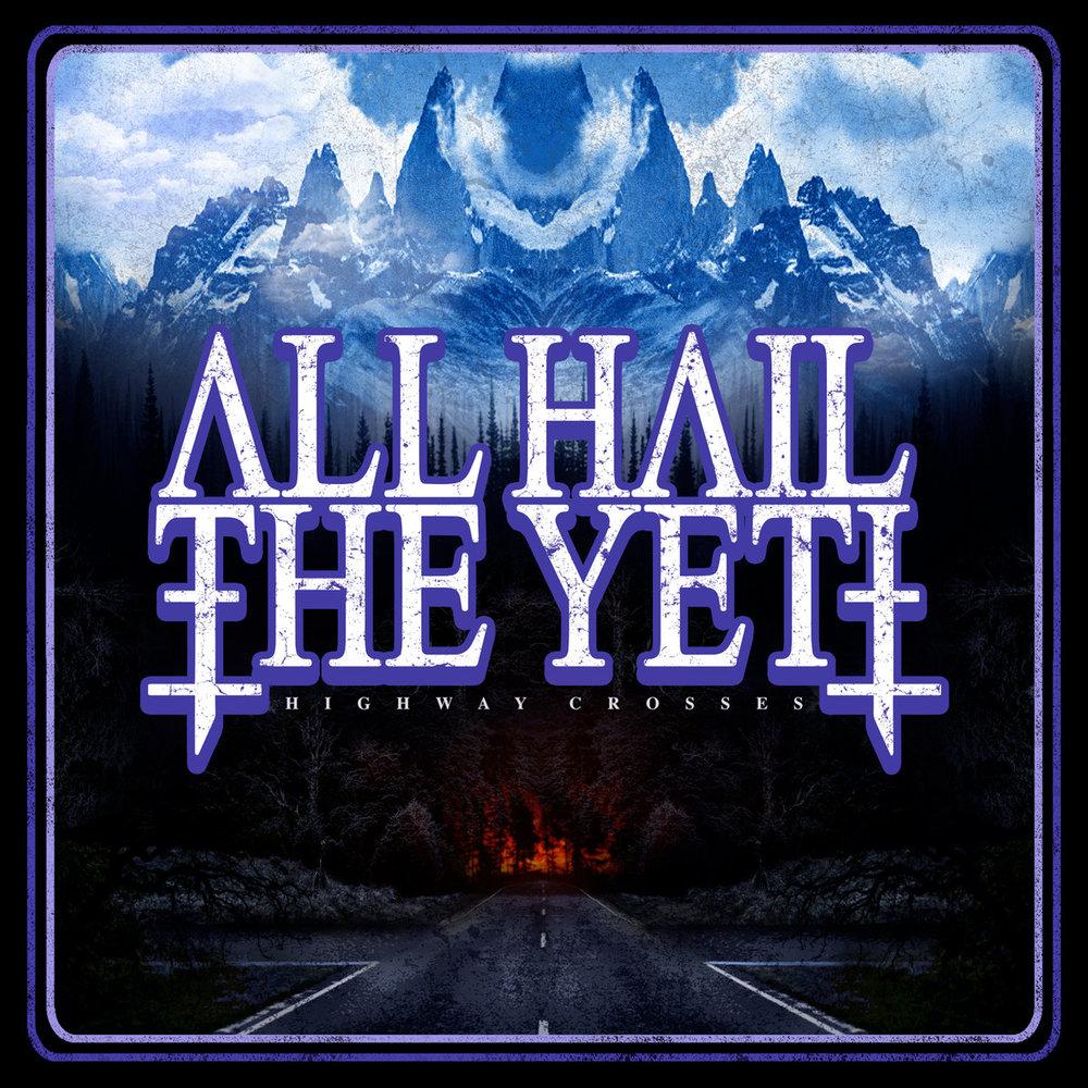 37. All Hail The Yeti - Highway Crosses (Sludge Metal)