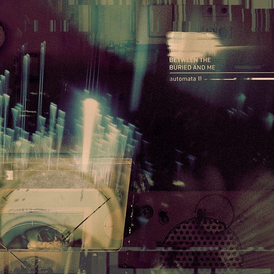 12. Between The Buried And Me - Automota II (Progressive Metal)
