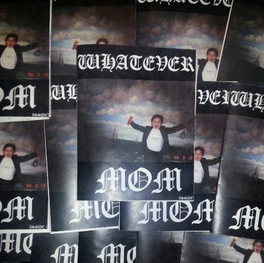 Whatever Mom  issue 1 (edition of 100)  Digital Printing