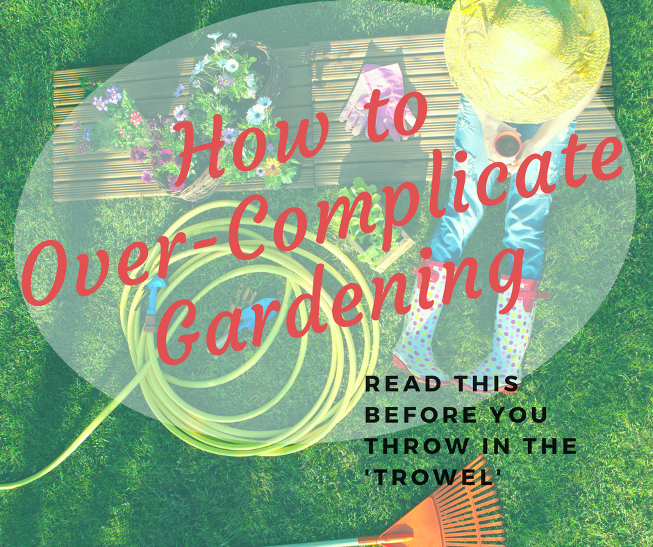 How to overcomplicate Gardening.png