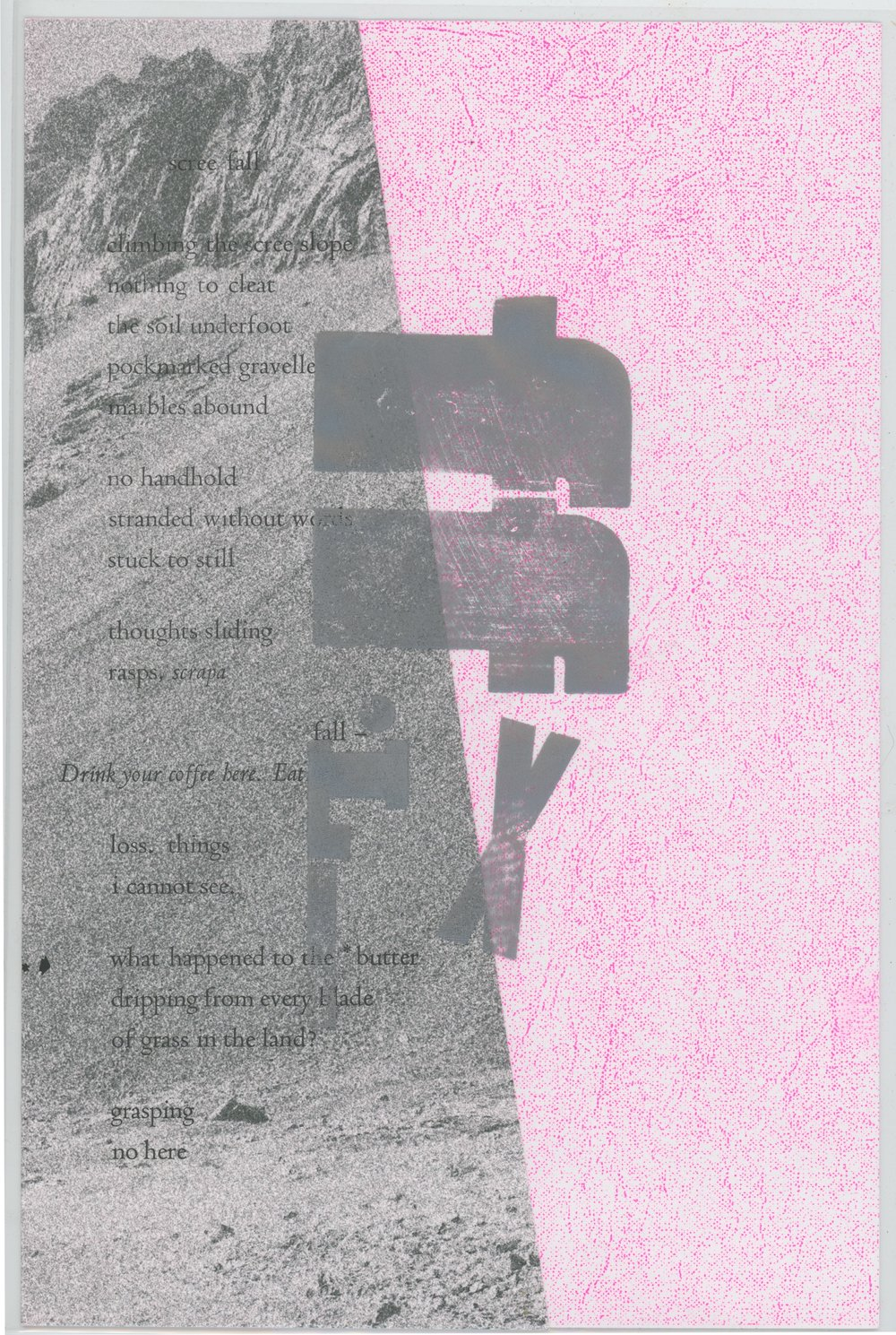 FL_X: SCREE FALL_22018 - Leaflet with Cellophane Wrap: risograph, digital, and letterpress printed on paper.7 x 11 inches (folded)11 x 17 inches (open)