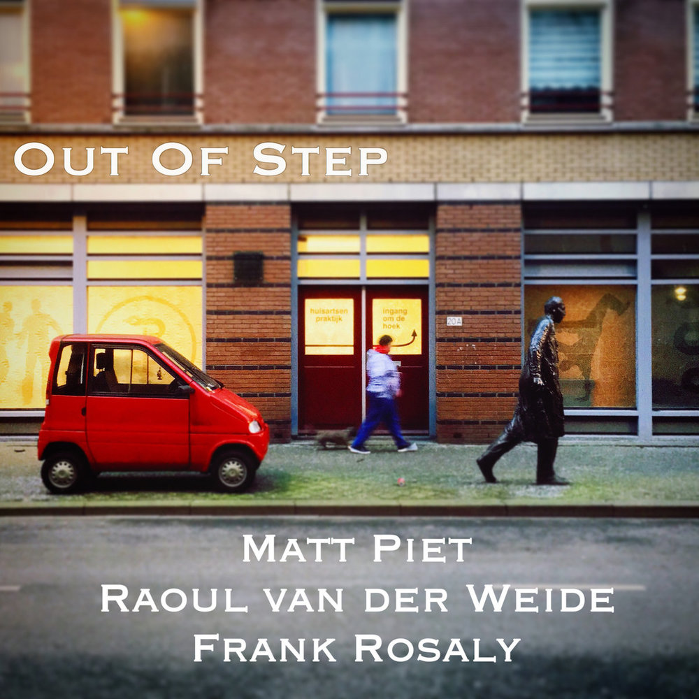 Out of Step: Live in Amsterdam  by Matt Piet Raoul van der Weide and Frank Rosaly