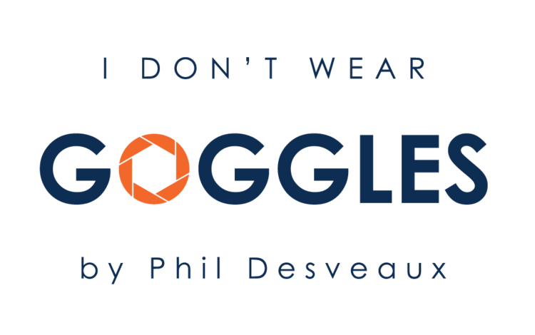 I Don't Wear Goggles by Phil Desveaux