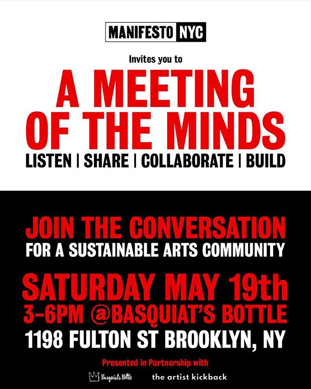 Manifesto invites you to Listen, Share, Collaborate & Build towards a more supportive and sustainable NY arts community.  JOIN THE CONVERSATION!! May 19th 3-6pm at @basquiatsbottle for Manifesto's 'Meeting of the Minds' •  For more info click 🔗 on our profile  Presented in partnership with @theartistkickback & @basquiatsbottle