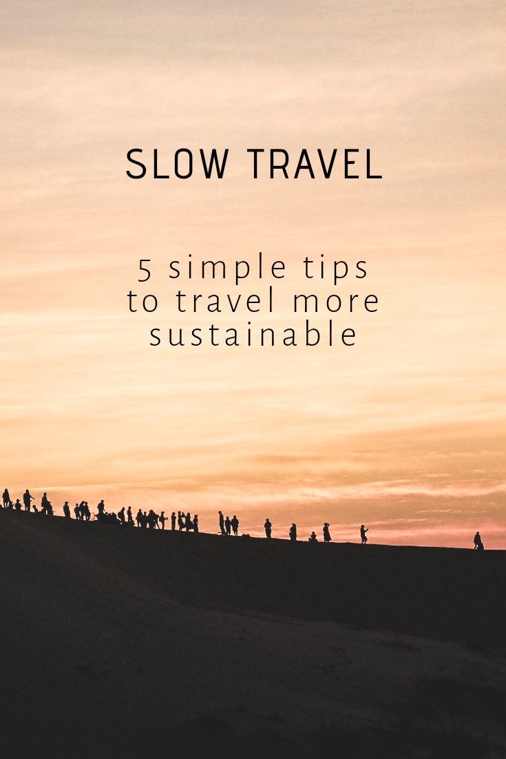 Slow travel - 5 simple tips to travel more sustainable