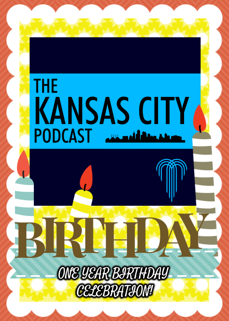 Kansas_City_Podcast_One_Year_Happy_Birthday_Celebration