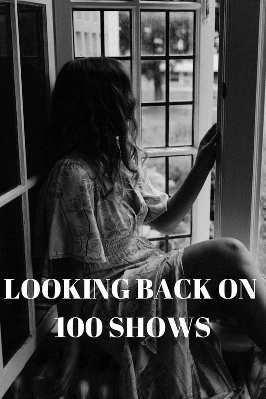 LOOKING BACK ON 100 SHOWS.png