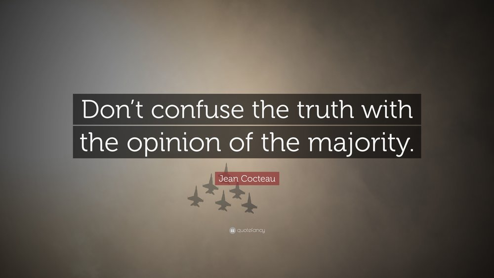 22096-Jean-Cocteau-Quote-Don-t-confuse-the-truth-with-the-opinion-of-the.jpg