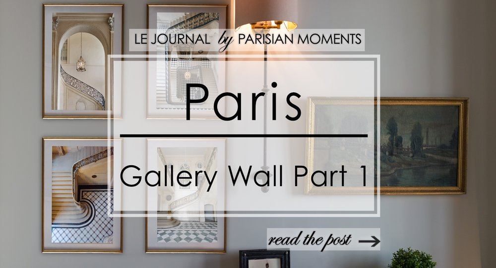 How to create a great Paris gallery wall in 10 easy steps, Part 1