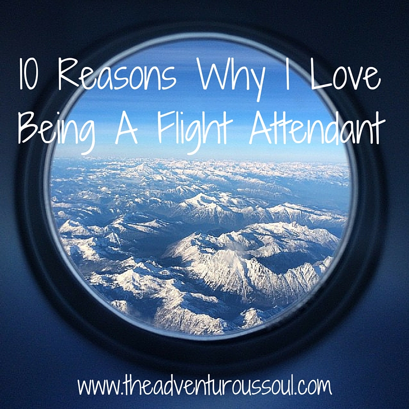 "mountains outside an airplane window with ""10 reasons why i love being a flight attendant"" text"
