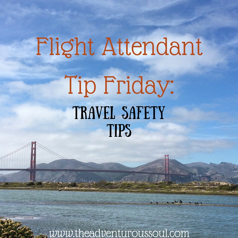Flight Attendant Tip Friday: Travel Safety Tips