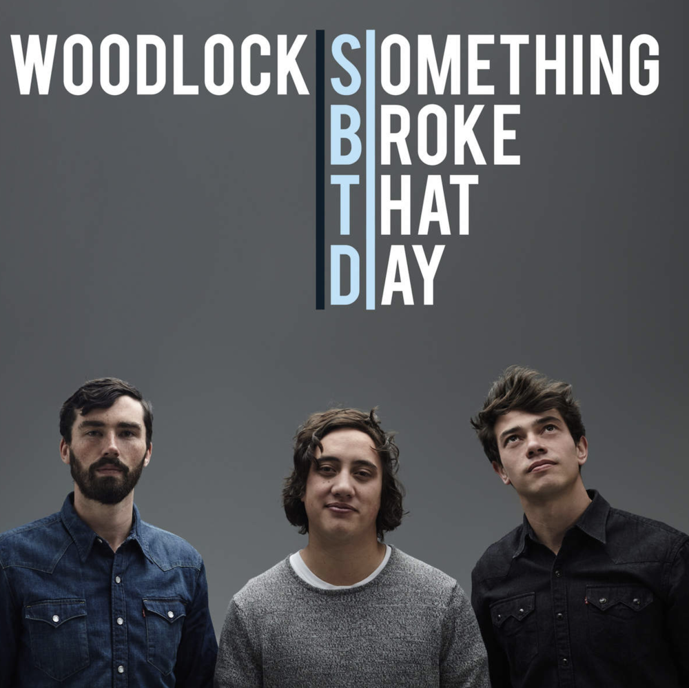 Something Broke That Day - Woodlock - Co-writer, Producer, Mixer