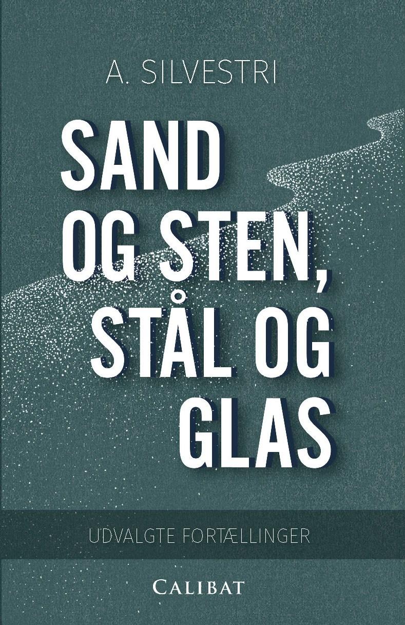 Sand_og_sten_staal_og_glas_A_Silvestri.jpg