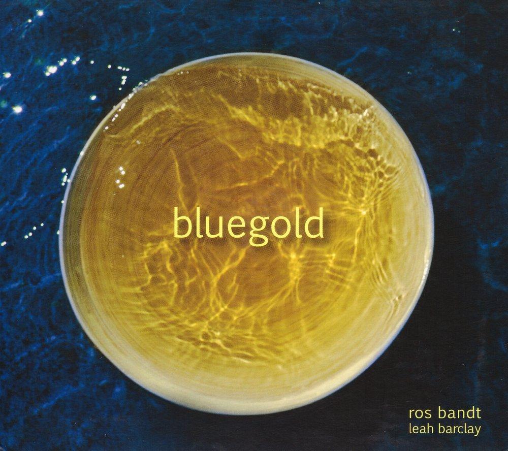 bluegold – Ros Bandt & Leah Barclay  • bluegold – Ros Bandt°    ORDER